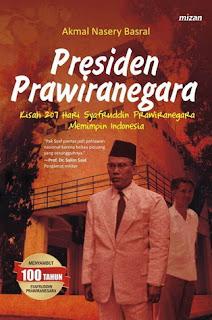 RESENSI Buku Presiden Prawiranegara (Kisah 207 Hari Syafruddin Prawiranegara Memimpin Indonesia)