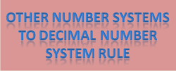 Other number systems to decimal number system rule
