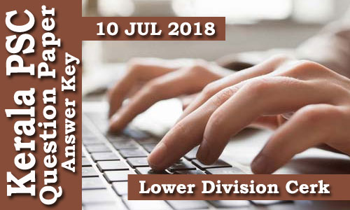 Kerala PSC - Lower Division Cerk-Apex Societies of Cooperative Sector held on 10 Jul 2018