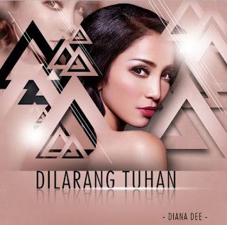 Diana Dee - Dilarang Tuhan Mp3