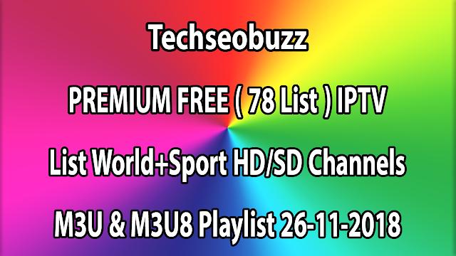 PREMIUM FREE ( 78 List ) IPTV List World+Sport HD/SD Channels M3U & M3U8 Playlist 26-11-2018