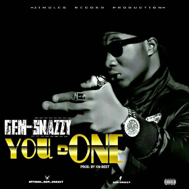 DOWNLOAD MP3: GEM SNAZZY - YOU D ONE