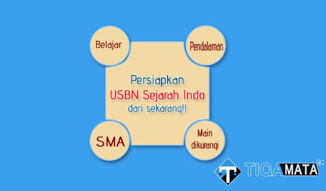 Prediksi Soal USBN Sejarah Indonesia SMA Tahun 2019, Cek Disini!!