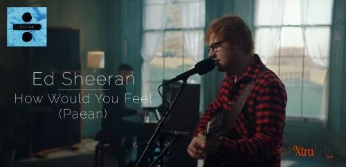 Lirik How Would You Feel (Paean) Ed Sheeran Terjemahan