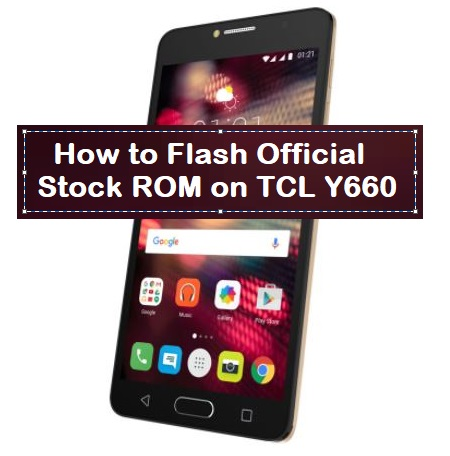 How to Flash Official Stock ROM on TCL Y660 - Kbloghub