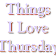 Things I Love Thursday: Depression is Slowing Me Down