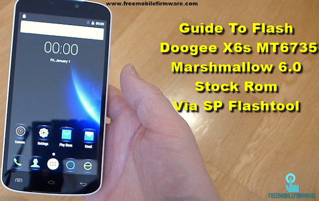 Guide To Flash Doogee X6s MT6735 Marshmallow 6.0 Stock Rom Via SP Flashtool