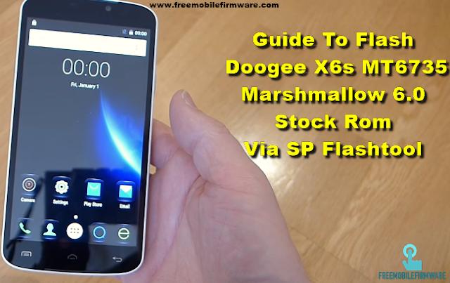Guide To Flash Doogee X6s MT6735 Marshmallow 6.0 Stock Rom Via SP Flashtool