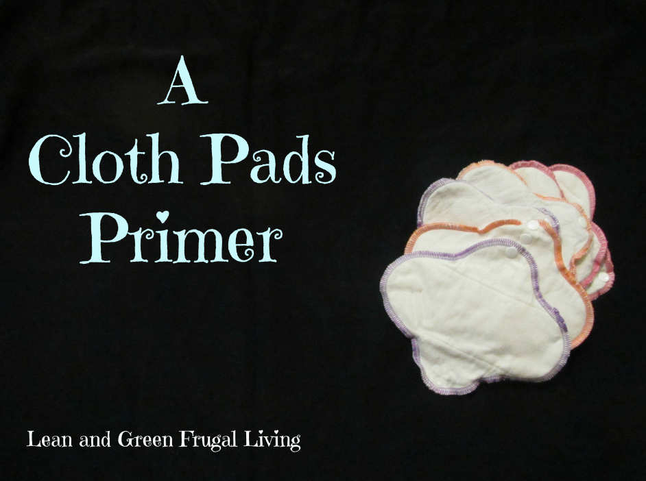A Greener Period: Part 3- A Cloth Pads Primer