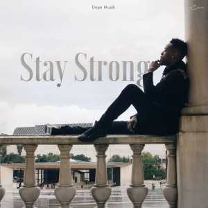Deezy - Stay Strong [2018 DOWNLOAD]