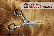 Wszystko, co niszczy włosy