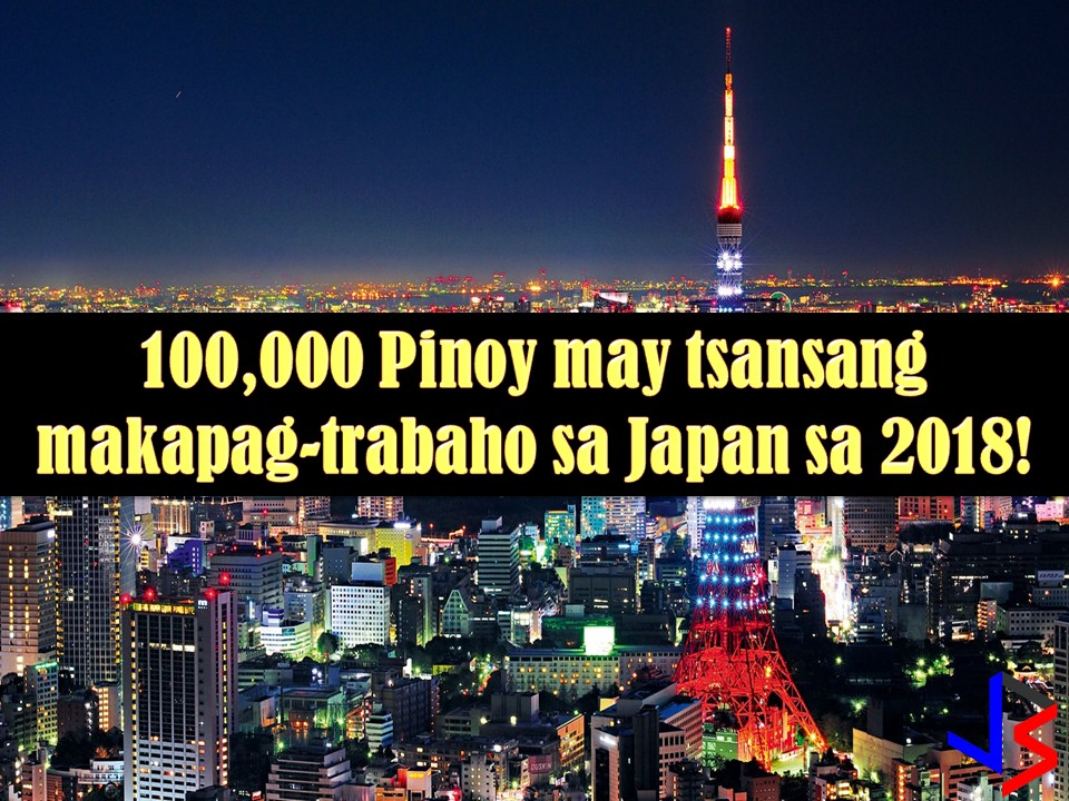 At least 100,000 Filipinos will be given a chance to work in Japan next year! This is after the Department of Labor and Employment (DOLE) signed its new bilateral labor agreement with the Japanese government this week.  According to Labor Undersecretary Bernard Olalia, officer-in-charge of Philippine Overseas Employment Administration (POEA), these Filipino workers will be under the Philippine-Japan memorandum of cooperation (MOC) for the implementation of the Technical Internship Training Program (TITP).
