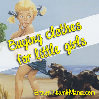 Buying Clothes for Little Girls: BrownThumbMama.com