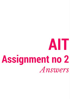 AIT Assignment no 2 Answers