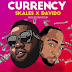 [Music+Video] Skales – Currency ft. Davido