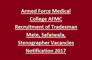 Armed Force Medical College AFMC Recruitment of Tradesman Mate, Safaiwala, Stenographer Vacancies Notification 2017