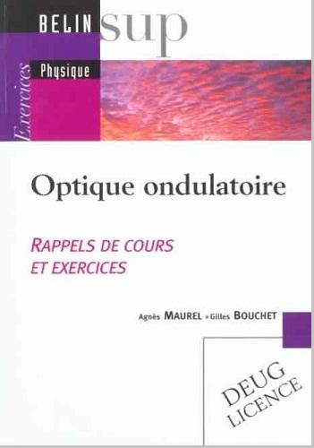 Livre : Optique ondulatoire - Rappels de cours et exercices - Gilles Bouchet, Agnès Maurel