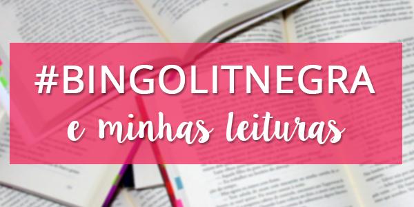 #BingoLitNegra + Leituras