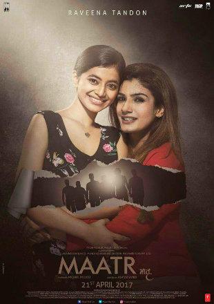 Poster of Maatr 2017 Full Hindi Movie Download HDRip 1080p
