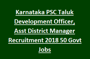 Karnataka PSC Taluk Development Officer, Asst District Manager Recruitment 2018 50 Govt Jobs-Exam Pattern and Syllabus