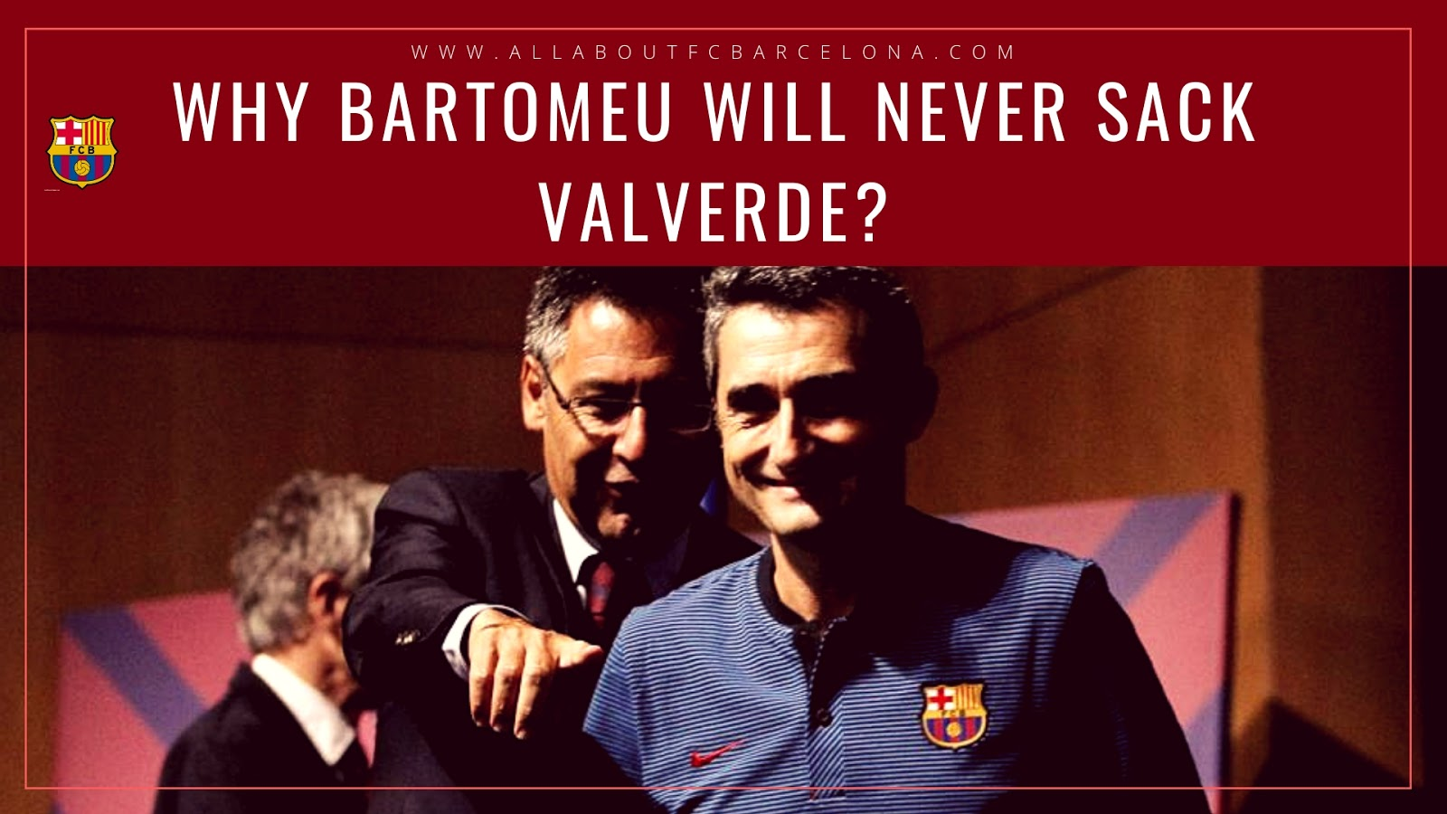 4 Surprising Reasons Why Bartomeu will never Sack Valverde?