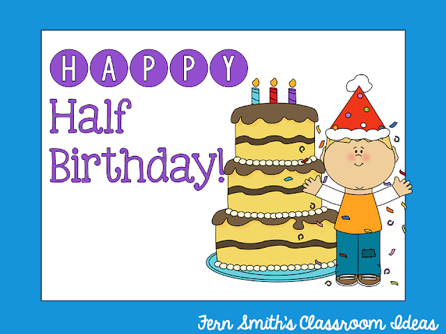 Do your students have summer birthdays? During the school year you can celebrate their half birthday so they don't feel left out!