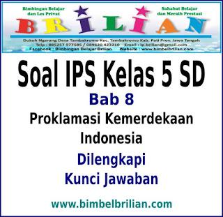 Proklamasi Kemerdekaan Indonesia Dan Kunci Jawaban Soal IPS Kelas 5 SD BAB 8 Proklamasi Kemerdekaan Indonesia Dan Kunci Jawaban