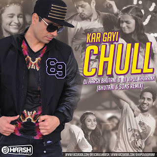 Kapoor-and-sons-Kar-Gayi-Chull-Desi-Touch-Remix-Dj-Harsh-Bhutani-Dj-Vipul-Khurana-Mp3-Download