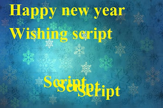 Happy New Year Wishing Script | earn money 50k to 1 lakh/month step by step in hindi ! delhi technical hindi blog !