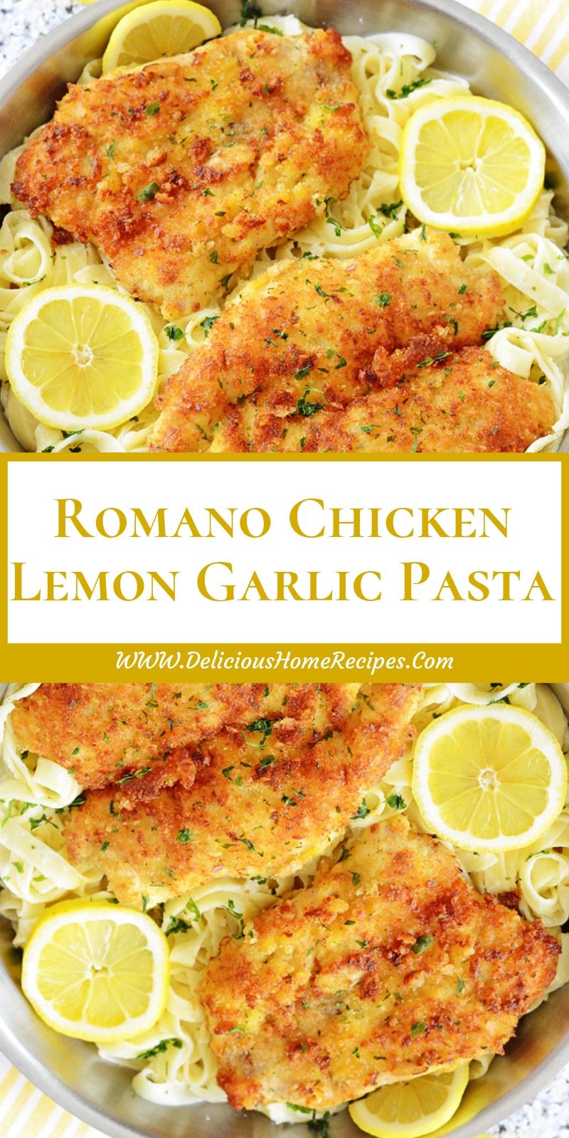 Romano Chicken Lemon Garlic Pasta