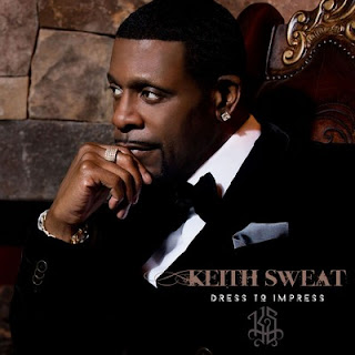 Keith Sweat – Dress To Impress (2016)