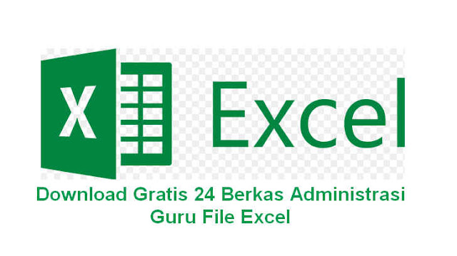 Download Gratis 24 Berkas Administrasi Guru File Excel
