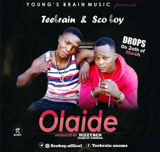 [New Music] Teebrain Ft. Sco-boy – Olaide