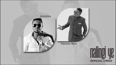 Download Video | Abdukiba Ft Christian Bella - Nalingi Ye (Lyrics)
