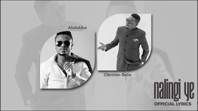 Download Video | Abdukiba Ft Christian Bella - Nalingi Ye (Lyrics)