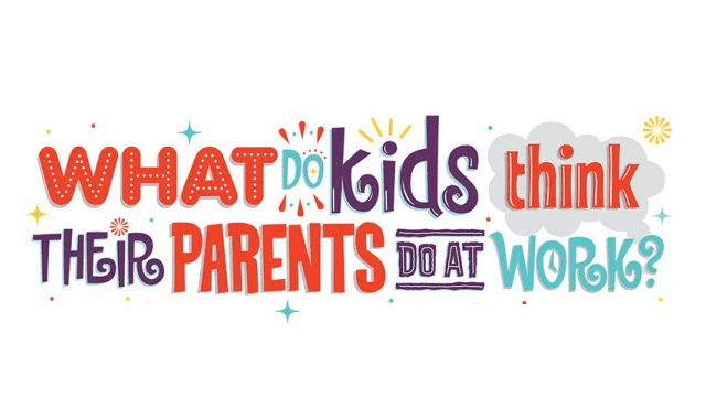 What Do Kids Think Mum and Dad Do At Work?
