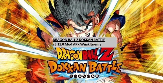 DRAGON BALL Z DOKKAN BATTLE v3.11.0 Mod APK Weak Enemy