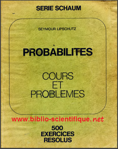 Livre : Probabilités - cours et problèmes 500 exercices résolus de Seymour Lipschutz