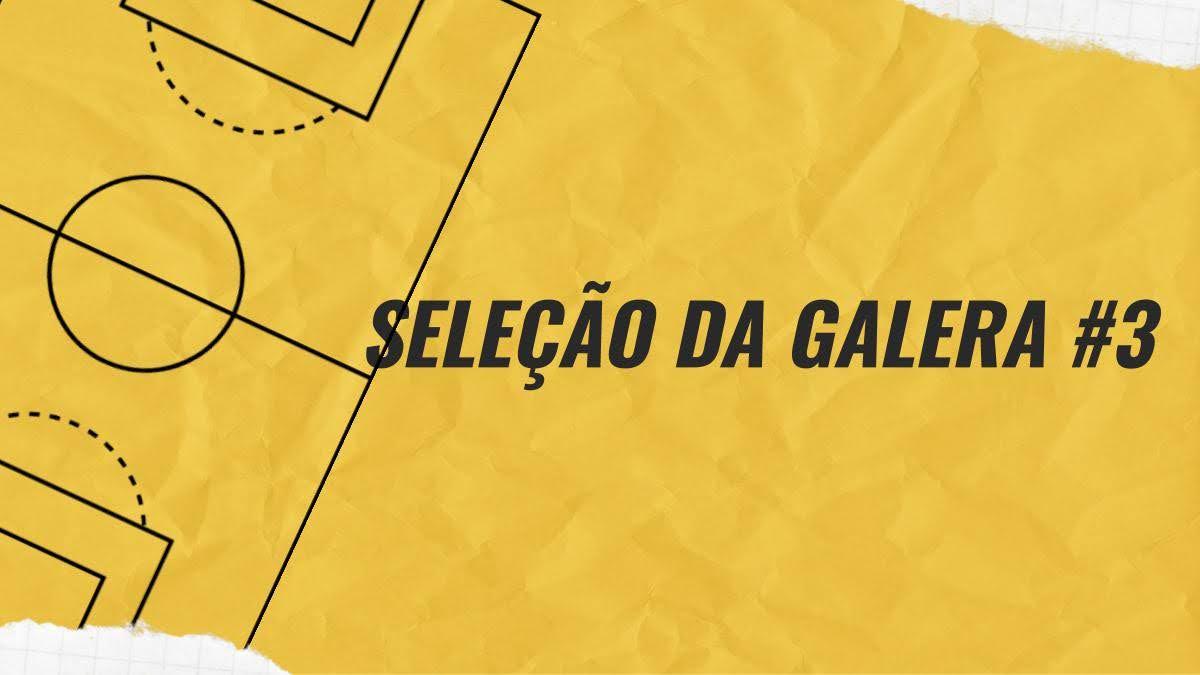 Seleção da Galera #3 - Cartola FC 2020