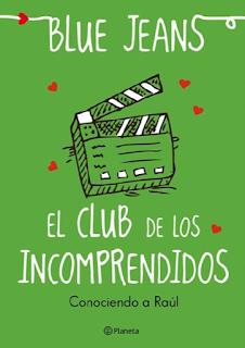 ebook libro pdf El Club De Los Incomprendidos Conociendo a Raúl de Blue Jeans