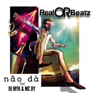 RealOrBeatz & DJ MYK – Não Dá (feat. MC DY) 2019