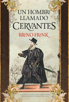 Un hombre llamado Cervantes - Bruno Frank (2015)