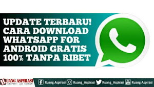 Update Terbaru, Cara Download Whatsapp For Android Gratis 100% Tanpa Ribet