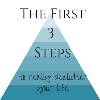 decluttering tips, organising tips, steps to declutter your life, the first three steps to really declutter your life