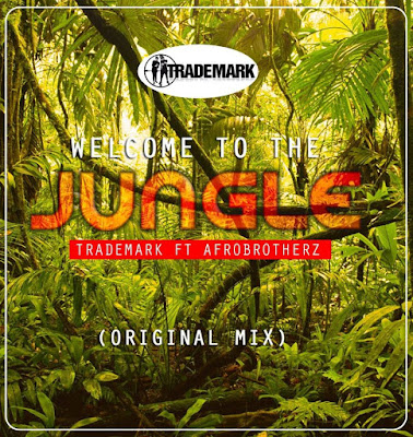 TradeMark Feat. Afro Brotherz - Welcome To The Jungle