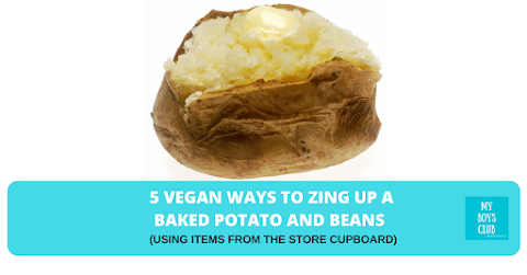 5 Vegan Ways to Zing Up a Baked Potato and Beans (using items from the store cupboard)