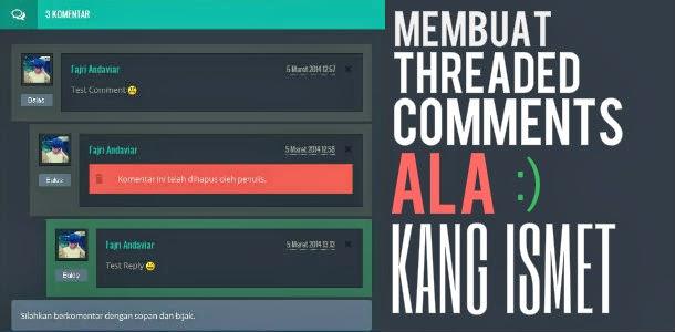 Membuat Threaded Comment Blogger Ala Kang Ismet
