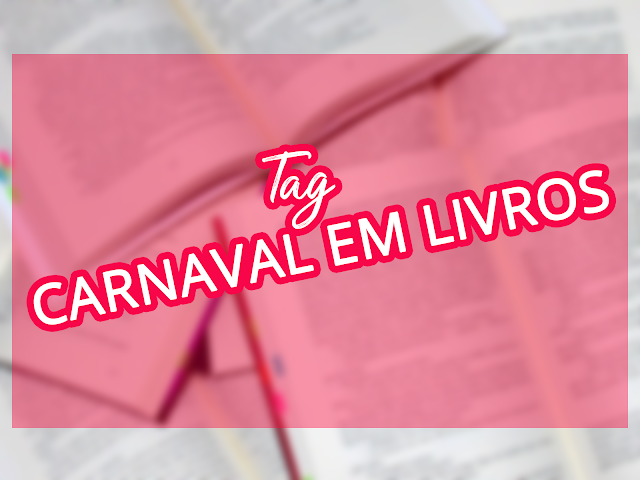 [TAG] Carnaval em Livros