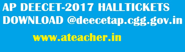 AP DEECET-2018 HALLTICKETS DOWNLOAD @deecetap.cgg.gov