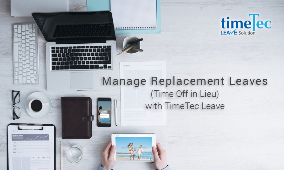 Manage Replacement Leaves (Time Off in Lieu) with TimeTec